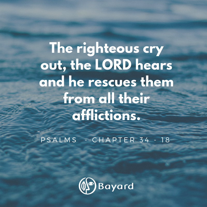 The righteous cry out, the LORD hearsand he rescues them